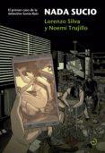 NADA SUCIO (SAGA DETECTIVE SONIA RUIZ 1) di SILVA, LORENZO  TRUJILLO, NOEMI
