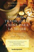 MEDICINA TRADICIONAL CHINA PARA LA MUJER di ZHAO, XIAOLAN