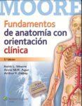 FUNDAMENTOS DE ANATOMÍA CON ORIENTACIÓN CLÍNICA 5ED de MOORE, KEITH L.
