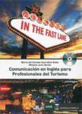IN THE FAST LANE: COMUNICACIÓN EN INGLÉS PARA PROFESIONALES DE TURISMO di GUARDDON ANELO, MARIA DEL CARMEN
