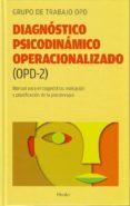 DIAGNOSTICO PSICODINAMICO OPERACIONALIZADO (OPD-2): MANUAL PARA E L DIAGNOSTICO, INDICACION Y PLANIFICACION DE LA PSICOTERAPIA di VV.AA.