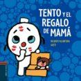 TENTO Y EL REGALO DE MAMA de ALCANTARA, RICARDO