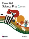 Essential Science Plus 1 Std 1º Primaria - Santillana