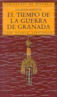 EL TIEMPO DE LA GUERRA DE GRANADA. LOS REYES CATOLICOS di SUAREZ FERNANDEZ, LUIS