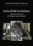 LETRAS DESDE LA TRINCHERA: TESTIMONIOS LITERARIOS DE LA PRIMERA GUERRA MUNDIAL di VV.AA.