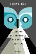 ¿SUEÑAN LOS ANDROIDES CON OVEJAS ELECTRICAS? (ED. LIMITADA) di DICK, PHILIP K.