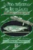 LA PESCA TRADICIONAL DEL REO EN GALICIA: METODOLOGIA Y LUGARES DE CAPTURA di PIÑEIRO, MIGUEL