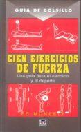 CIEN EJERCICIOS DE FUERZA GUIA DE BOLSILLO di MCNEELY, ED