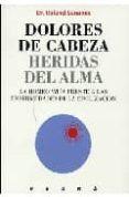 DOLORES DE CABEZA: HERIDAS DEL ALMA di SANANES, ROLAND
