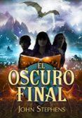 EL OSCURO FINAL (LOS LIBROS DE LOS ORIGENES 3) di STEPHENS, JOHN