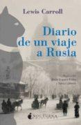 DIARIO DE UN VIAJE A RUSIA di CARROLL, LEWIS