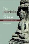 UNA PANORAMICA DEL BUDISMO: SU DOCTRINA Y SUS METODOS A LO LLARGO DE LA HISTORIA di SANGHARAKSHITA, BHIKSHU