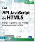 LOS API JAVASCRIPT DE HTML5 di VV.AA