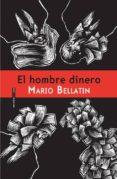 EL HOMBRE DINERO de BELLATIN, MARIO