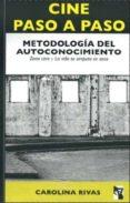 CINE PASO A PASO: METODOLOGIA DEL AUTOCONOCIMIENTO (INCLUYE DVD) di RIVAS, CAROLINA