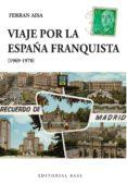 VIAJE POR LA ESPAÑA FRANQUISTA (1969-1970) di AISA, FERRAN