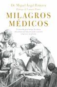 MILAGROS MEDICOS: UN RECORRIDO POR EL TIEMPO, LAS CULTURAS Y LAS PERSONAS QUE HAN PRESENCIADO CURACIONES MILAGROSAS E             NEXPLICABLES di PERTIERRA QUESADA, MIGUEL ANGEL