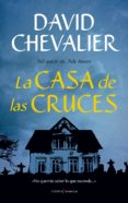 LA CASA DE LAS CRUCES di CHEVALIER, DAVID