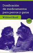 DOSIFICACION DE MEDICAMENTOS PARA PERROS Y GATOS (2ª ED.) di KRAFT, WILFRIED