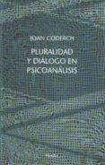 PLURALIDAD Y DIALOGO EN PSICOANALISIS di CORDECH, JOAN