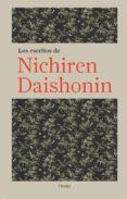 LOS ESCRITOS DE NICHIREN DAISHONIN di DAISHONIN,NICHIREN