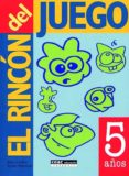EL RINCON DEL JUEGO. 5 AÑOS di SCHILLER, PAM  PETERSON, LYNNE