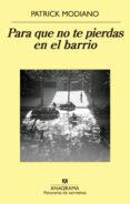 PARA QUE NO TE PIERDAS EN EL BARRIO di MODIANO, PATRICK
