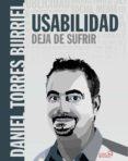USABILIDAD. DEJA DE SUFRIR de TORRES BURRIEL, DANIEL