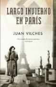 LARGO INVIERNO EN PARIS di VILCHES, JUAN