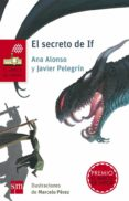 EL SECRETO DE IF di PELEGRIN, JAVIER  ALONSO, ANA
