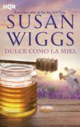 9788468797908 - Wiggs Susan: Dulce Como La Miel - Libro