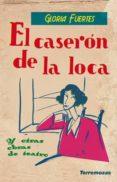 EL CASERON DE LA LOCA Y OTRAS OBRAS DE TEATRO de FUERTES, GLORIA