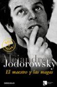 EL MAESTRO Y LAS MAGAS de JODOROWSKY, ALEJANDRO