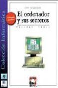 EL ORDENADOR Y SUS SECRETOS - 1001 SECRETOS di WEBER, NICOLAS