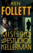 EL MISTERIO DE LOS ESTUDIOS KELLERMAN di FOLLETT, KEN