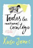 TODAS LAS MAÑANAS CONTIGO (COFFEE LOVE 2) de JONES, XUSO