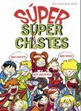 SUPER SUPERCHISTES di CLUA, PAU  LOPEZ, ALEX