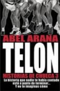 TELON, HISTORIAS DE CHUECA 3 di ARANA, ABEL