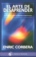 EL ARTE DE DESAPRENDER: LA ESENCIA DE LA BIONEUROEMOCION di CORBERA, ENRIC