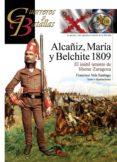 ALCAÑIZ, MARIA Y BELCHITE 1809 di VELA SANTIAGO, FRANCISCO