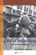 LA FIEL INFANTERIA (PREMIO NACIONAL NARRATIVA 1943) di GARCIA SERRANO, RAFAEL