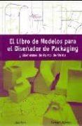 EL LIBRO DE MODELOS PARA EL DISEÑADOR DE PACKAGING Y ELEMENTOS DE L PUNTO DE VENTA di ROTH, LASZLO