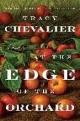 AT THE EDGE OF THE ORCHARD di CHEVALIER, TRACY