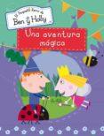 BEN Y HOLLY: UNA AVENTURA MAGICA di VV.AA.