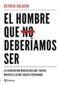 EL HOMBRE QUE NO DEBERIAMOS SER di SALAZAR, OCTAVIO