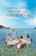 ENTRE EL CIELO Y LU de FOUCHET, LORRAINE