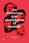 50 DISCURSOS QUE CAMBIARON EL MUNDO di BURNET, ANDREW