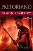PRETORIANO (LIBRO XI DE QUINTO LICINIO CATO) di SCARROW, SIMON