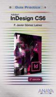 INDESIGN CS6 (GUIA PRACTICA) di GOMEZ LAINEZ, F. JAVIER