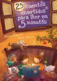 25 CUENTOS DIVERTIDOS PARA LEER EN 5 MINUTOS de PUNSET, ANA  PEREZ, MONI